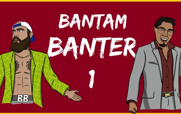 Bantam Banter 1